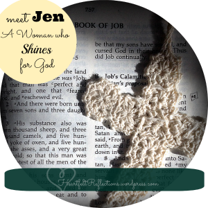 Meet Jen: A Woman Who Shines for God, heartfeltreflections.wordpress.com