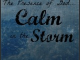 The Presence of God – Calm in theStorm