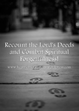Recount the Lord's Deeds and Combat SpiritualForgetfulness