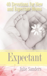 Expectant 40 Devotions for New and Expectant Moms by Julie Sanders - Guest post at www.heartfeltreflections.wordpress.com