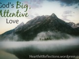 God's Big, Attentive Love