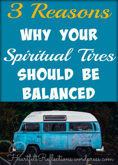 "Can you handle the ""highway speeds of life?"" 3 Reasons Why Your Spiritual Tires Should Be Balanced at HearfeltReflections.wordpress.com"