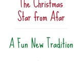 The Christmas Star from Afar…A Fun NewTradition